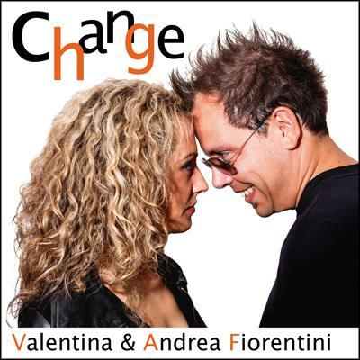 CHANGE - VALENTINA & ANDREA FIORENTINI