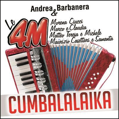 CUMBALALAIKA - ANDREA BARBANERA & LE 4 M