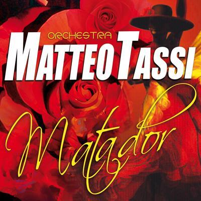 MATADOR - MATTEO TASSI